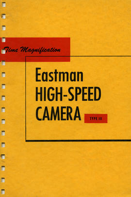 Eastman high-speed camera type III / Eastman Kodak Company, Rochester, New York