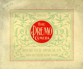 The Premo Cameras / Rochester Optical Company, Rochester, New York